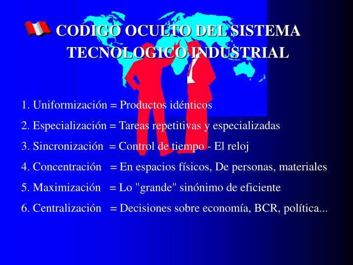 CODIGO OCULTO DEL SISTEMA TECNOLOGICO INDUSTRIAL
