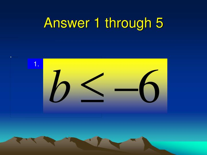 Answer 1 through 5