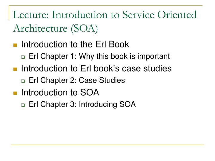 Lecture: Introduction to Service Oriented Architecture (SOA)