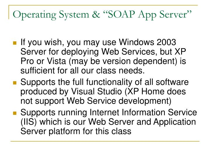 "Operating System & ""SOAP App Server"""