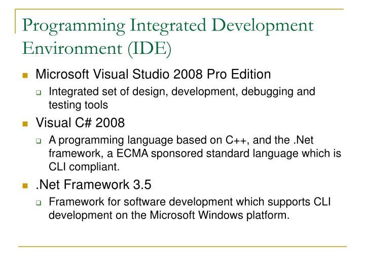 Programming Integrated Development Environment (IDE)