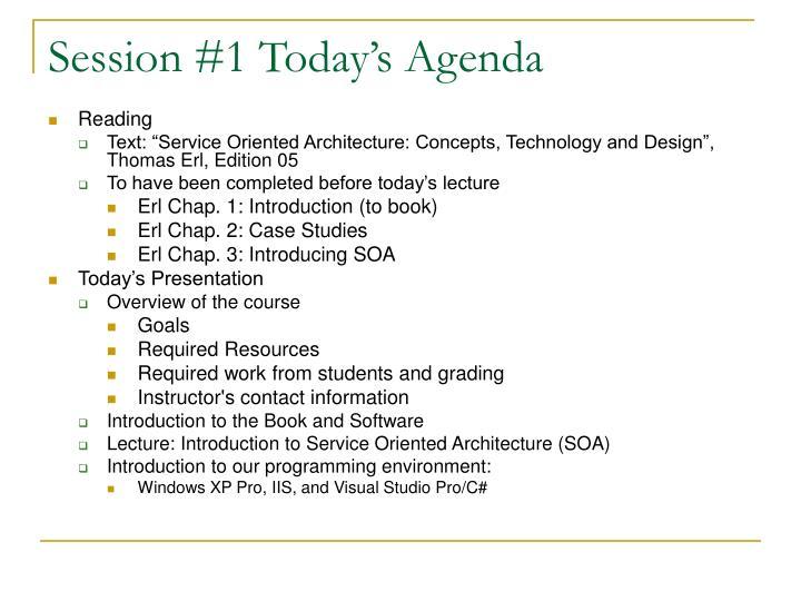 Session #1 Today's Agenda