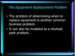 the equipment replacement problem