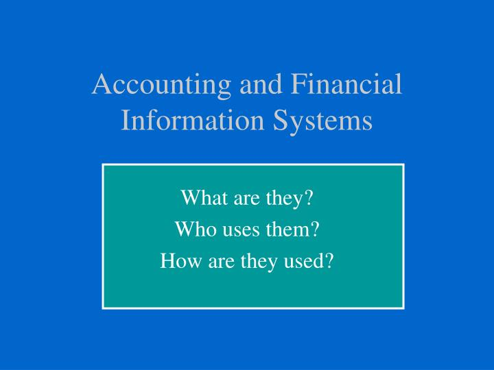 Accounting and Financial Information Systems
