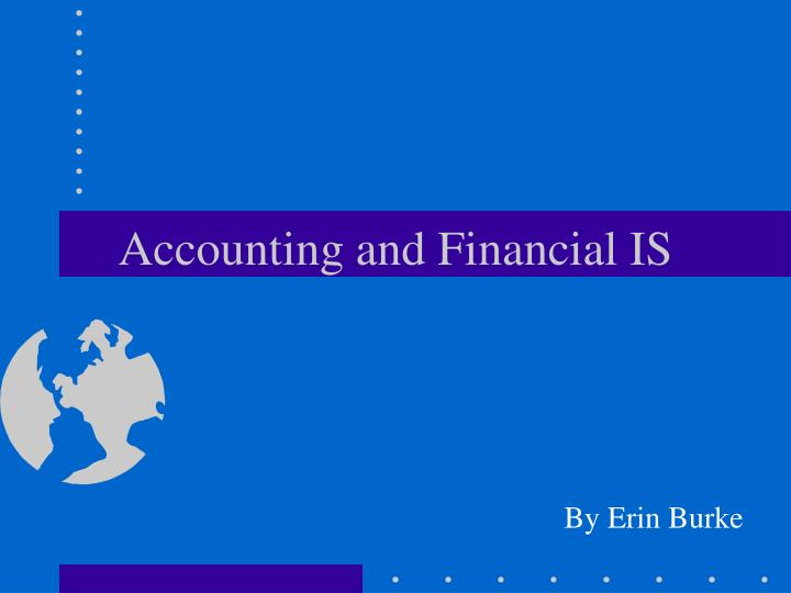Accounting and Financial IS