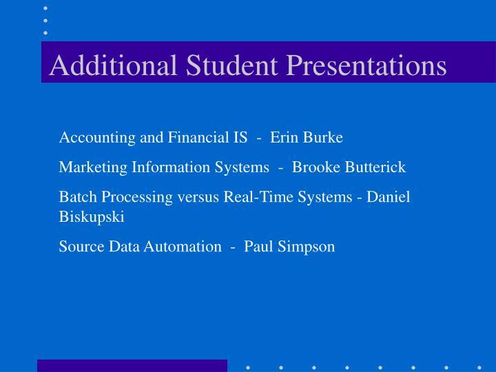 Additional Student Presentations