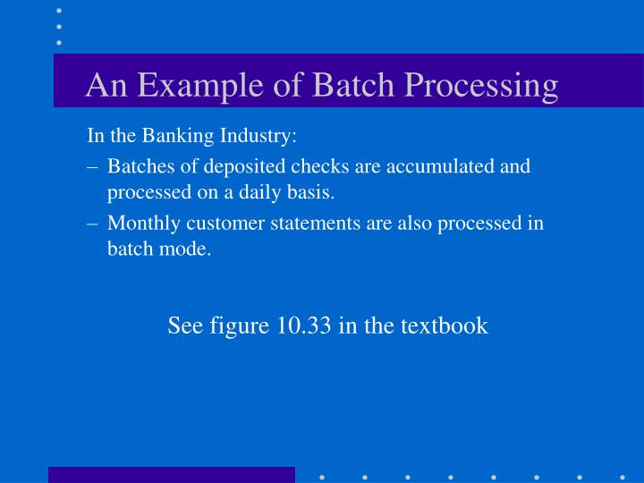 An Example of Batch Processing