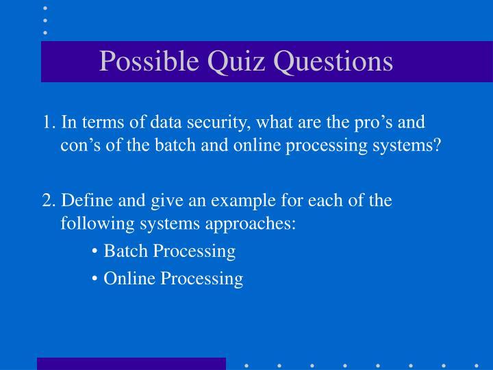 Possible Quiz Questions
