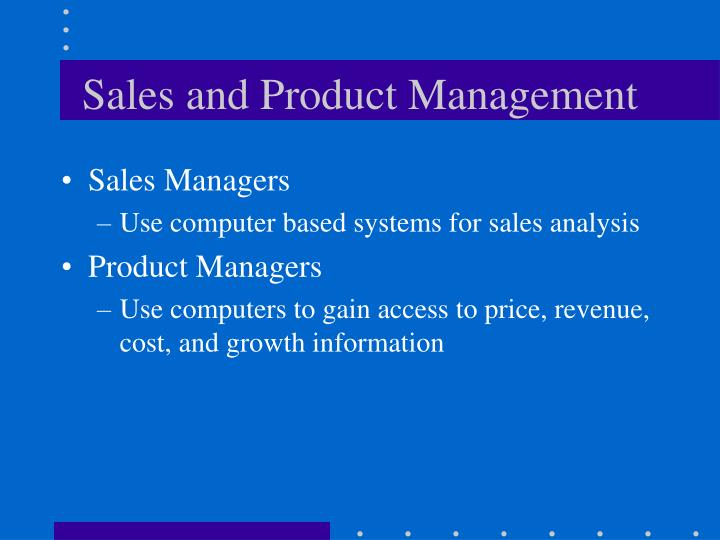 Sales and Product Management