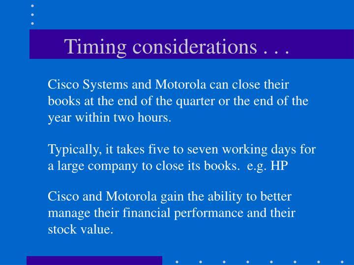 Timing considerations . . .