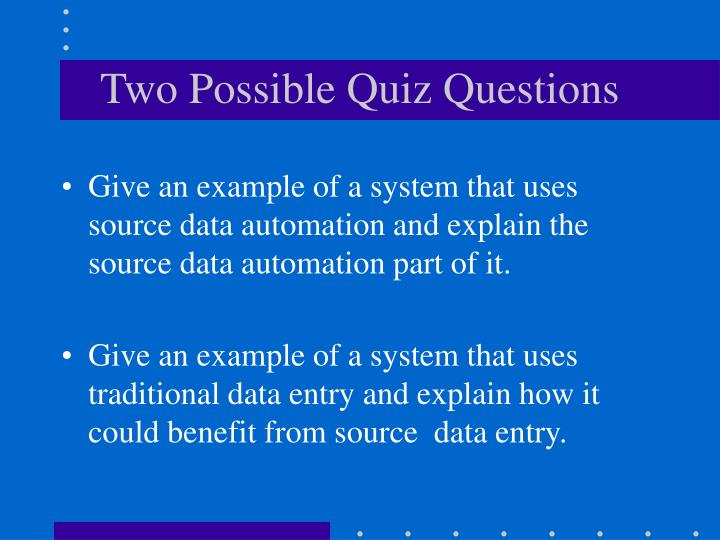 Two Possible Quiz Questions
