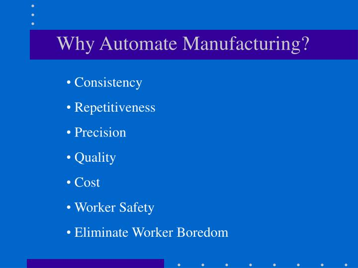 Why Automate Manufacturing?