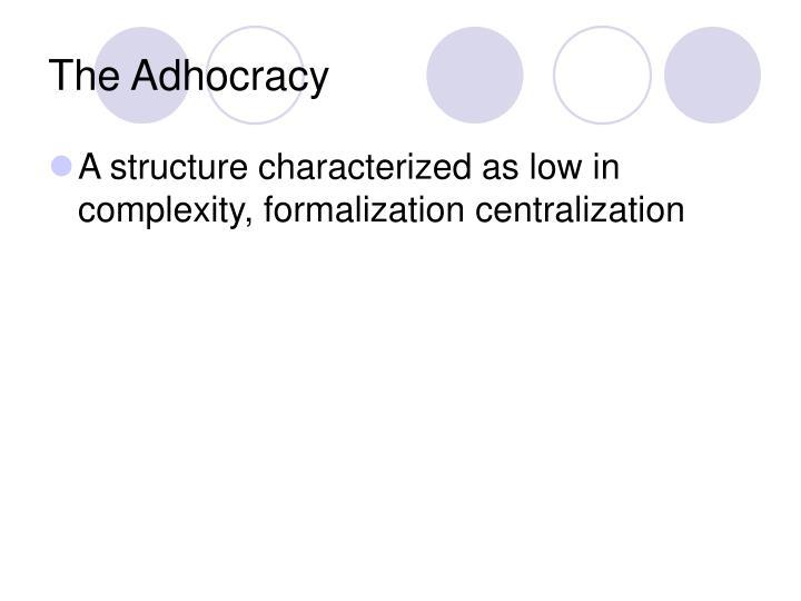 The Adhocracy