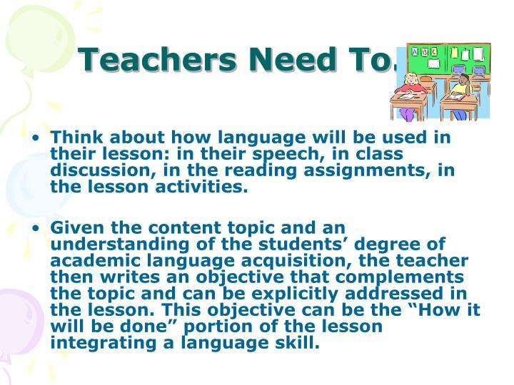 Teachers Need To….