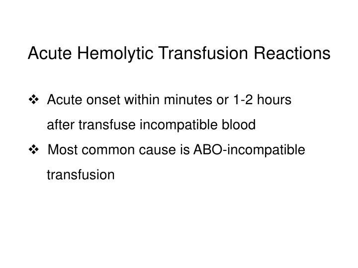 Acute Hemolytic Transfusion Reactions