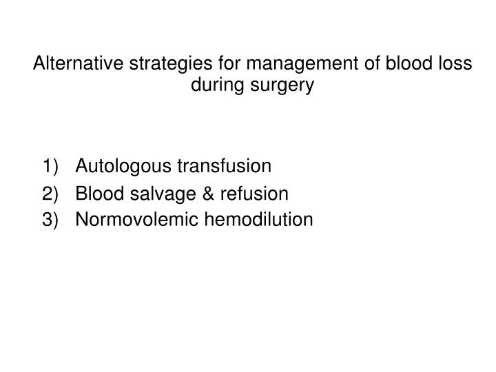 Alternative strategies for management of blood loss during surgery