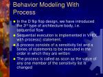 behavior modeling with process