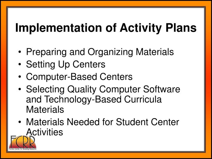 Implementation of Activity Plans