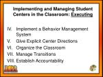 implementing and managing student centers in the classroom executing