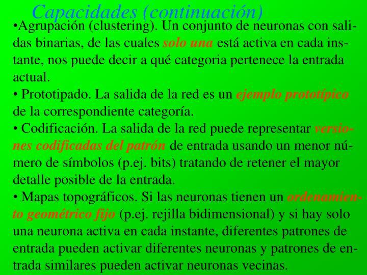 Agrupación (clustering). Un conjunto de neuronas con sali-das binarias, de las cuales