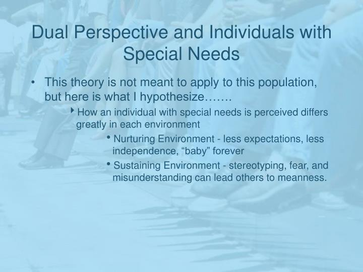 Dual Perspective and Individuals with Special Needs