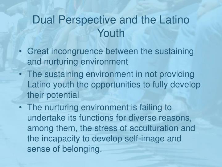 Dual Perspective and the Latino Youth