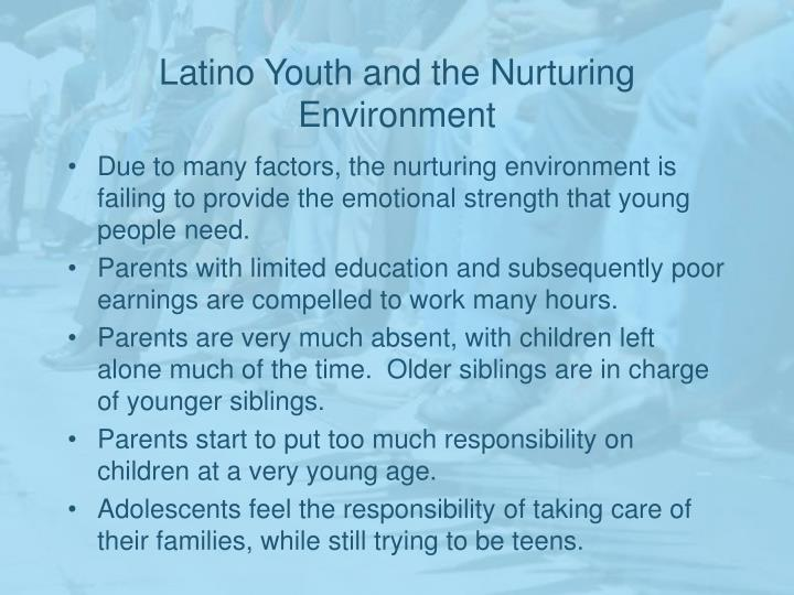 Latino Youth and the Nurturing Environment