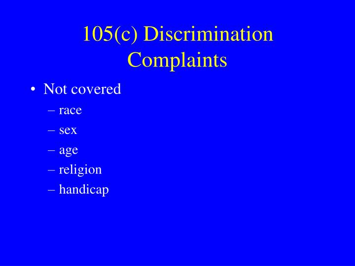 105(c) Discrimination Complaints