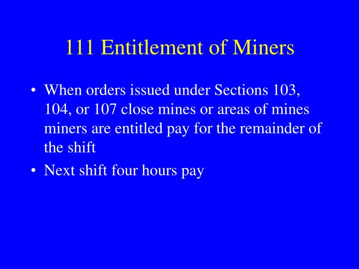 111 Entitlement of Miners