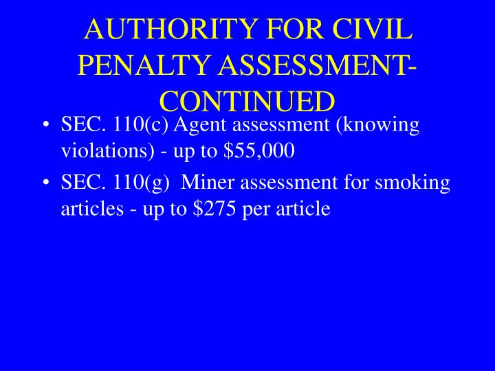 AUTHORITY FOR CIVIL PENALTY ASSESSMENT-CONTINUED