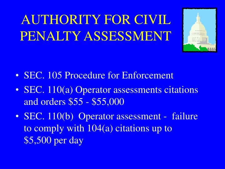 AUTHORITY FOR CIVIL PENALTY ASSESSMENT
