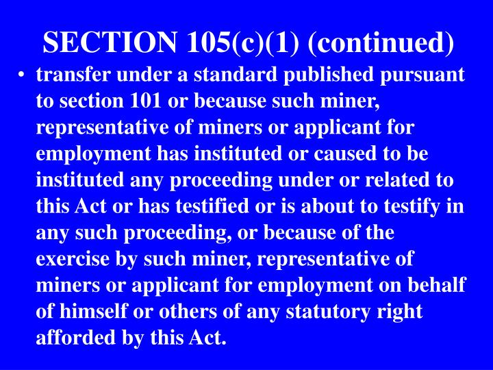 SECTION 105(c)(1) (continued)