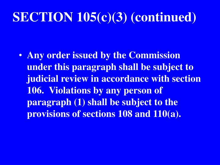 SECTION 105(c)(3) (continued)