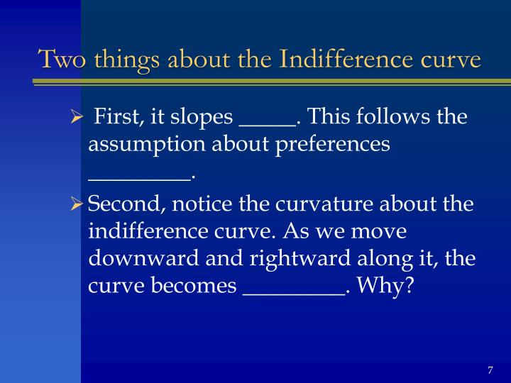 Two things about the Indifference curve
