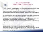 rok szkolny 2011 2012 rokiem szko y z pasj konkursy1