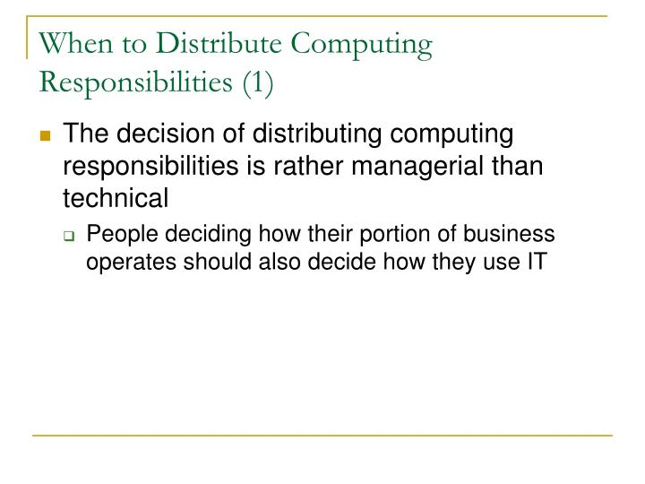 When to Distribute Computing Responsibilities (1)