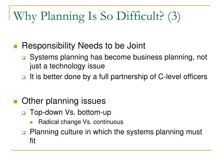 Why Planning Is So Difficult? (3)