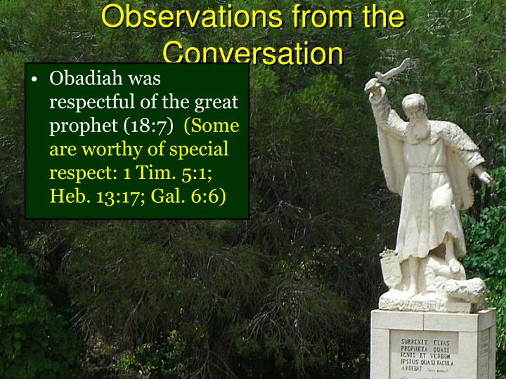 Obadiah was respectful of the great prophet (18:7)