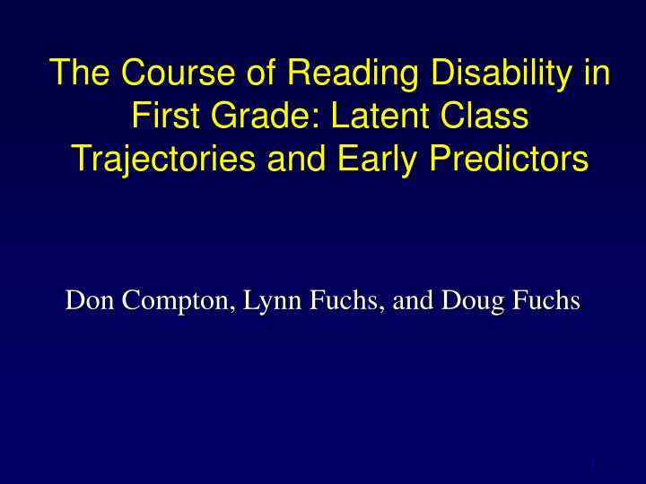 The course of reading disability in first grade latent class trajectories and early predictors
