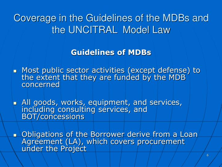 Coverage in the Guidelines of the MDBs and the UNCITRAL  Model Law