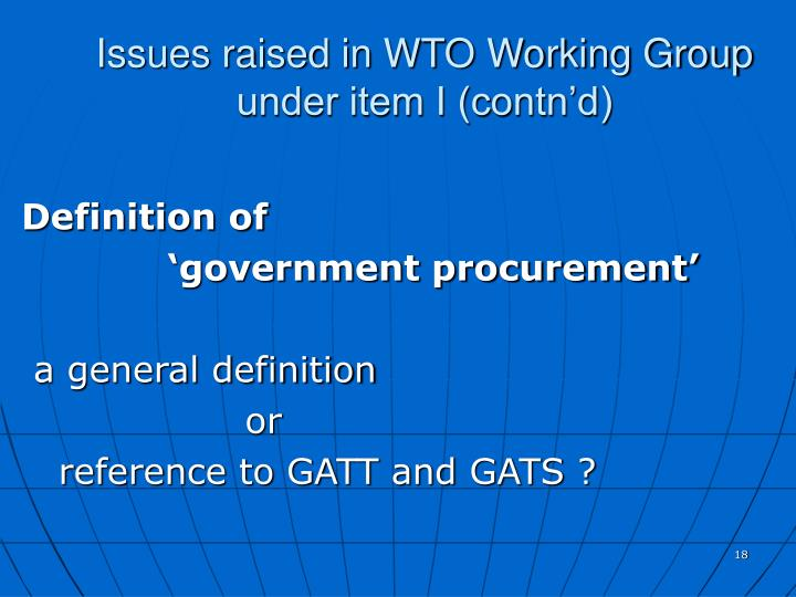 Issues raised in WTO Working Group under item I (contn'd)