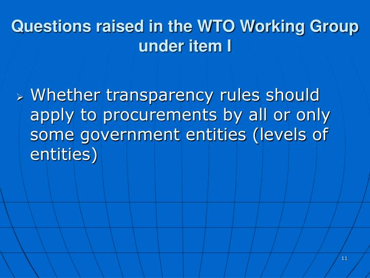 Questions raised in the WTO Working Group under item I