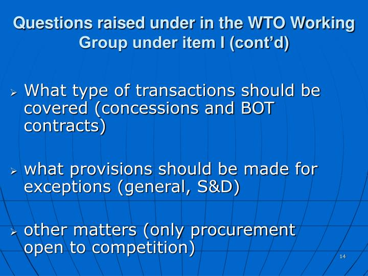 Questions raised under in the WTO Working Group under item I (cont'd)