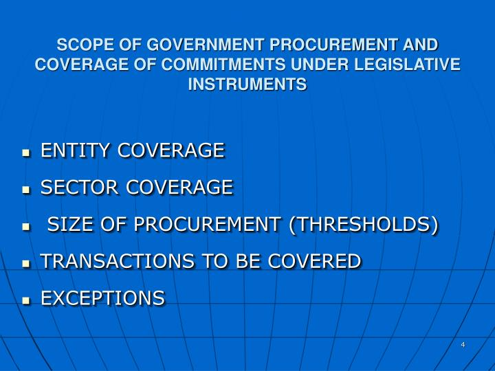 SCOPE OF GOVERNMENT PROCUREMENT AND COVERAGE OF COMMITMENTS UNDER LEGISLATIVE  INSTRUMENTS