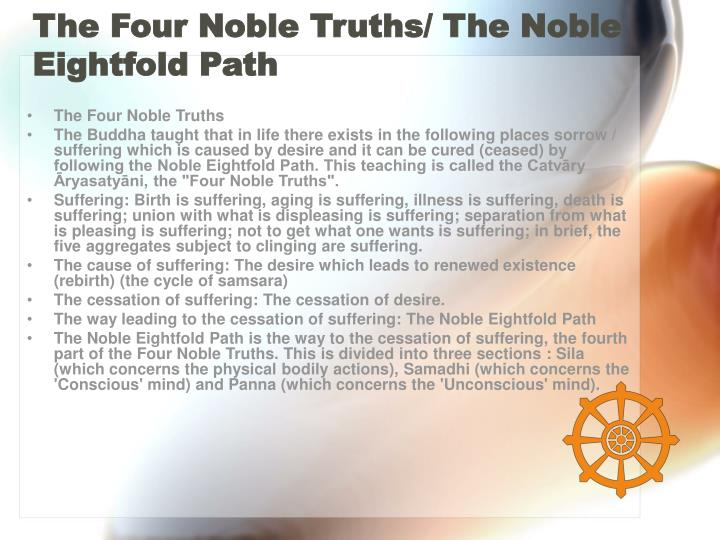 The Four Noble Truths/ The Noble Eightfold Path