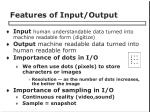 features of input output