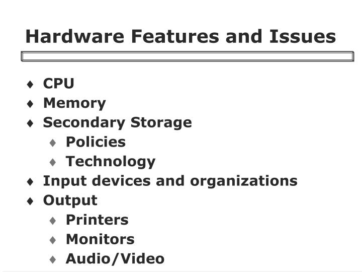 Hardware Features and Issues