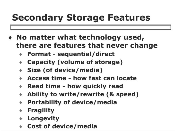 Secondary Storage Features