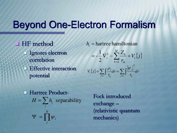 Beyond One-Electron Formalism