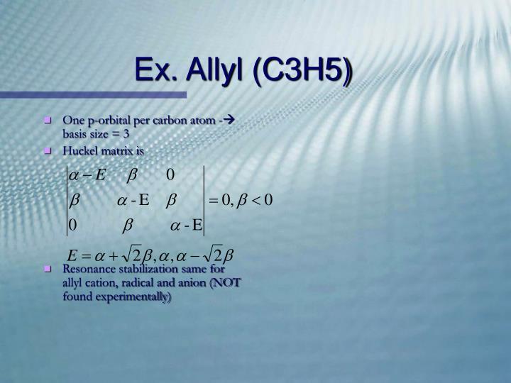 Ex. Allyl (C3H5)